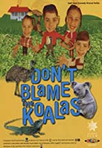Don't Blame the Koalas