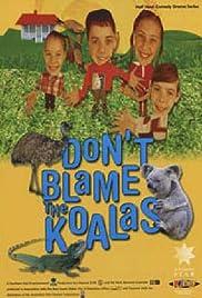 Don't Blame the Koalas Poster