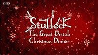 Stuffed: The Great British Christmas Dinner