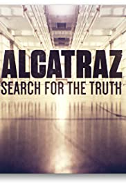 Alcatraz: Search for the Truth (2015) Poster - Movie Forum, Cast, Reviews