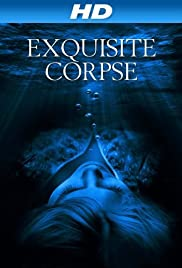 Exquisite Corpse (2010) Poster - Movie Forum, Cast, Reviews