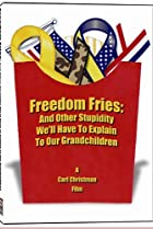 Image of Freedom Fries: And Other Stupidity We'll Have to Explain to Our Grandchildren
