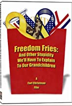 Primary image for Freedom Fries: And Other Stupidity We'll Have to Explain to Our Grandchildren