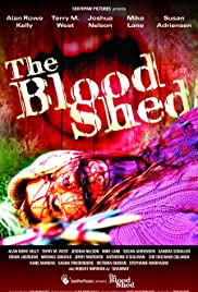 The Blood Shed (2007) Poster - Movie Forum, Cast, Reviews