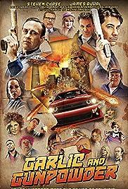 Garlic & Gunpowder(2017) Poster - Movie Forum, Cast, Reviews