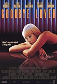 Goodbye Lover (1998) Poster - Movie Forum, Cast, Reviews