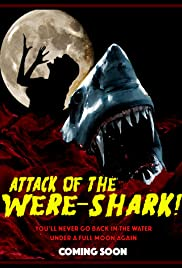Attack of the Were-Shark! Poster