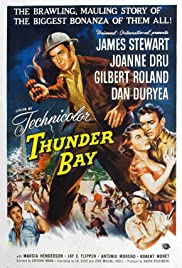 Thunder Bay (1953) Poster - Movie Forum, Cast, Reviews