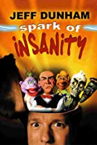 Image of Jeff Dunham: Spark of Insanity