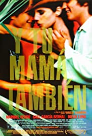 Y Tu Mamá También (2001) Poster - Movie Forum, Cast, Reviews