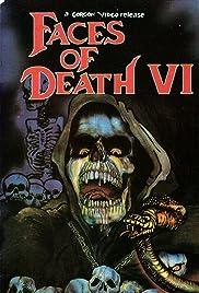 Faces of Death VI(1996) Poster - Movie Forum, Cast, Reviews