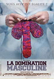 La domination masculine (2009) Poster - Movie Forum, Cast, Reviews