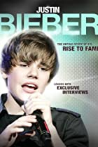 Image of Justin Bieber: Rise to Fame