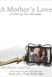 Tim Alexander's A Mother's Love Poster