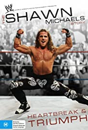 The Shawn Michaels Story: Heartbreak and Triumph Poster