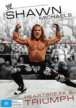 The Shawn Michaels Story: Heartbreak and Triumph (2007)