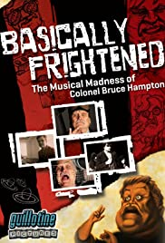Basically Frightened: The Musical Madness of Colonel Bruce Hampton Poster