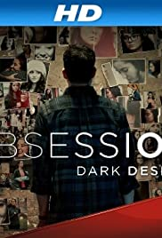Obsession: Dark Desires Poster - TV Show Forum, Cast, Reviews