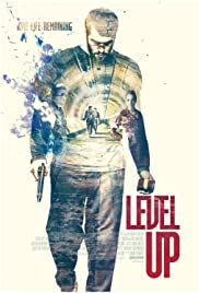 Level Up (2016) Poster - Movie Forum, Cast, Reviews