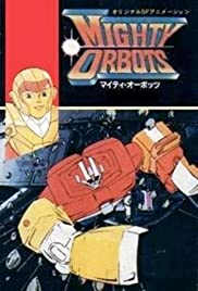 The Mighty Orbots Poster - TV Show Forum, Cast, Reviews