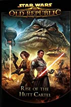 Image of Star Wars: The Old Republic - Rise of the Hutt Cartel