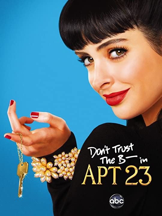 Don't Trust the B---- in Apartment 23 (2012)