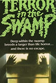 Terror in the Swamp (1985) Poster - Movie Forum, Cast, Reviews