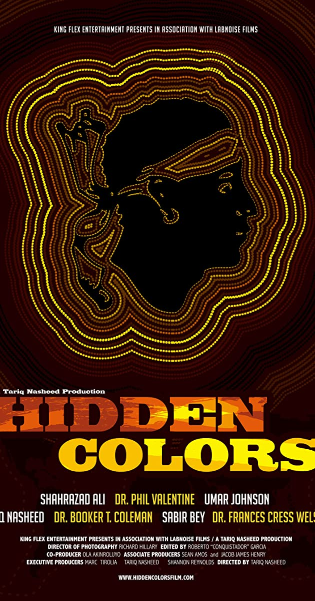 a personal analysis of the film hidden colors by tariq nasheed Hidden colors (2011) hidden colors is a documentary about the real and untold history of people of color around the globe this film , tariq nasheed.