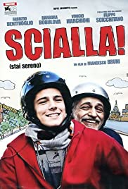Scialla! (Stai sereno) (2011) Poster - Movie Forum, Cast, Reviews