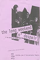 Image of The Long Weekend (O'Despair)