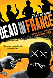 Dead in France (2012) Poster - Movie Forum, Cast, Reviews
