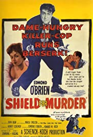 Shield for Murder(1954) Poster - Movie Forum, Cast, Reviews