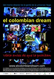 El colombian dream (2005) Poster - Movie Forum, Cast, Reviews