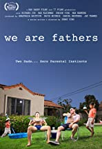 We Are Fathers