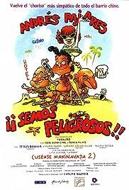 ¡¡Semos peligrosos!! (uséase Makinavaja 2) Poster