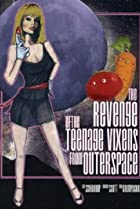 Image of The Revenge of the Teenage Vixens from Outer Space