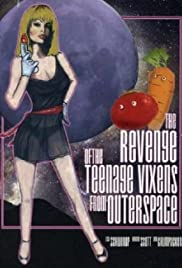 The Revenge of the Teenage Vixens from Outer Space (1985) Poster - Movie Forum, Cast, Reviews