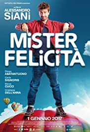 Mister Felicità (2017) Poster - Movie Forum, Cast, Reviews