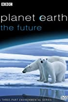 Planet Earth: The Future (2006) Poster