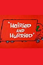 Image of Hairied and Hurried