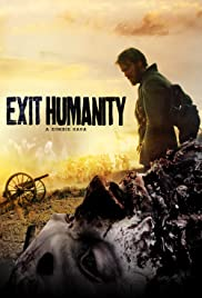 Exit Humanity (2011) Poster - Movie Forum, Cast, Reviews
