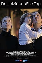 Der letzte schöne Tag(2011) Poster - Movie Forum, Cast, Reviews