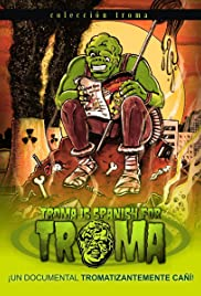 Troma Is Spanish for Troma Poster
