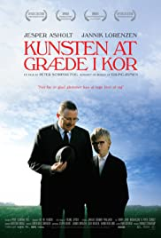 Kunsten at græde i kor(2006) Poster - Movie Forum, Cast, Reviews