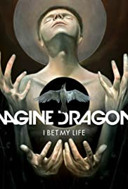 Imagine Dragons: I Bet My Life (2014) Poster - Movie Forum, Cast, Reviews