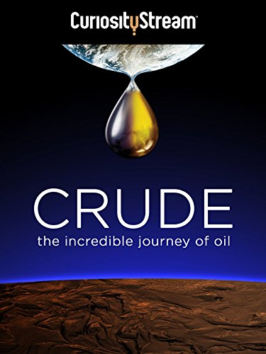 image Crude: The Incredible Journey of Oil Watch Full Movie Free Online