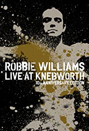 Robbie Williams Live at Knebworth (2003) Poster - Movie Forum, Cast, Reviews