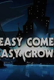 Easy Comes, Easy Grows Poster