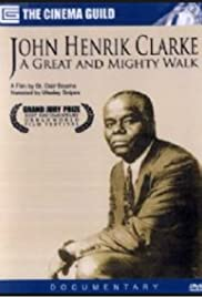John Henrik Clarke: A Great and Mighty Walk Poster