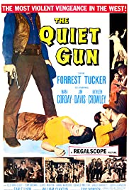 The Quiet Gun (1957) Poster - Movie Forum, Cast, Reviews